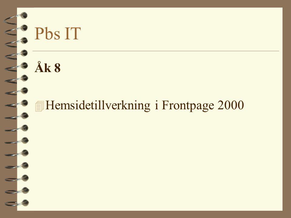 Pbs IT Åk 8 4 Hemsidetillverkning i Frontpage 2000