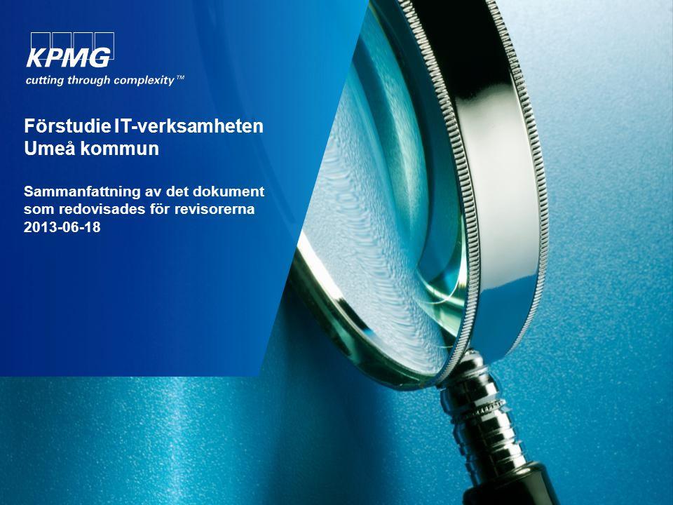 Förstudie IT-verksamheten Umeå kommun Sammanfattning av det dokument som redovisades för revisorerna 2013-06-18
