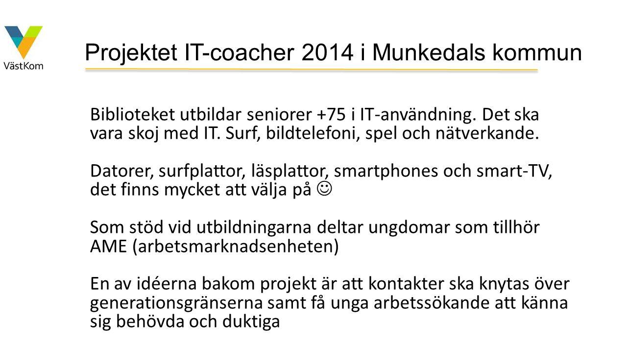 Projektet IT-coacher 2014 i Munkedals kommun Biblioteket utbildar seniorer +75 i IT-användning.