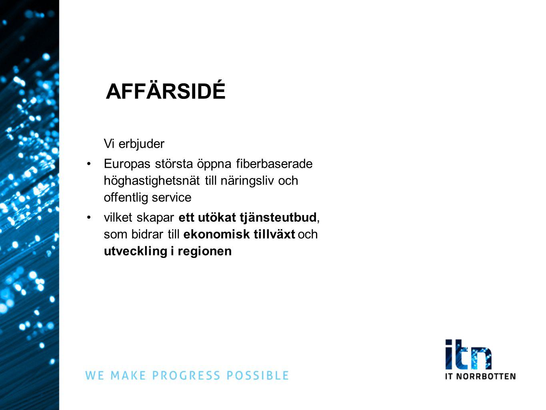 AFFÄRSIDÉ Vi erbjuder Europas största öppna fiberbaserade höghastighetsnät till näringsliv och offentlig service vilket skapar ett utökat tjänsteutbud