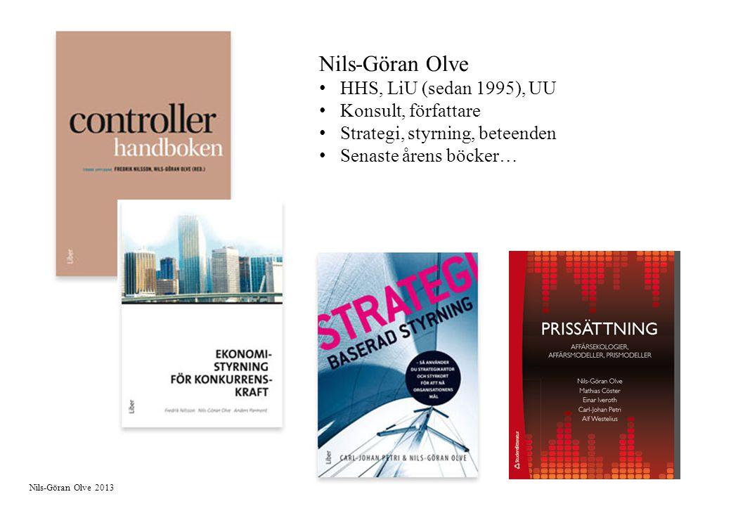 Nils-Göran Olve 2013 Nils-Göran Olve HHS, LiU (sedan 1995), UU Konsult, författare Strategi, styrning, beteenden Senaste årens böcker…