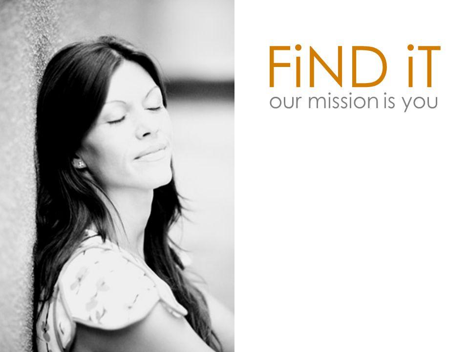 FiND iT our mission is you www.findit-info.se info@findit-info.se 08 – 712 23 17 070 – 456 82 30