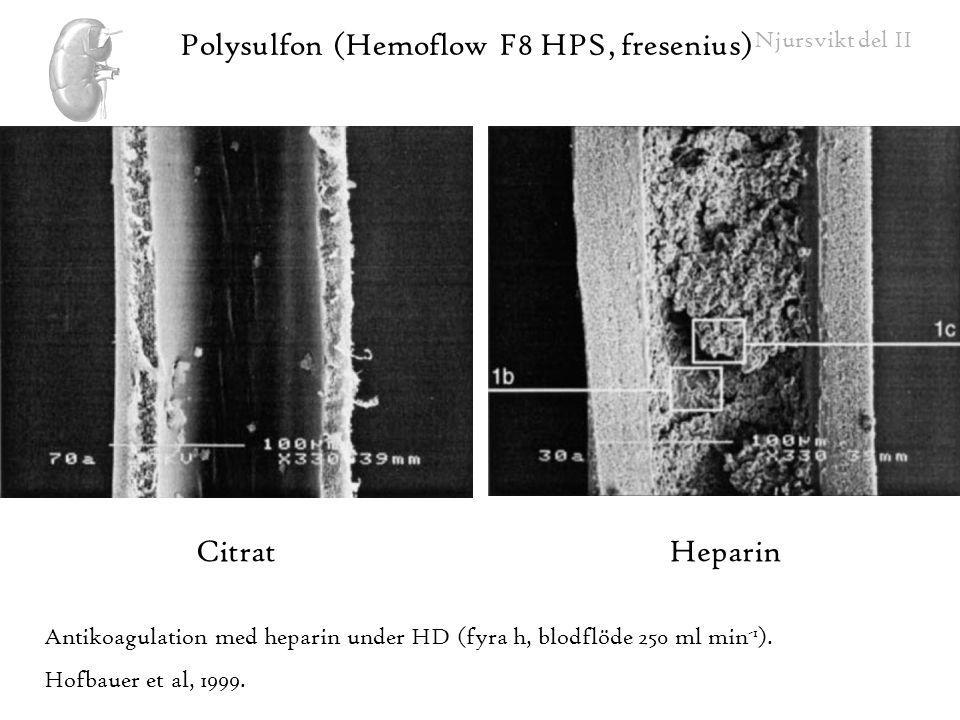 Njursvikt del II Citrat Heparin Polysulfon (Hemoflow F8 HPS, fresenius) Antikoagulation med heparin under HD (fyra h, blodflöde 250 ml min -1 ). Hofba