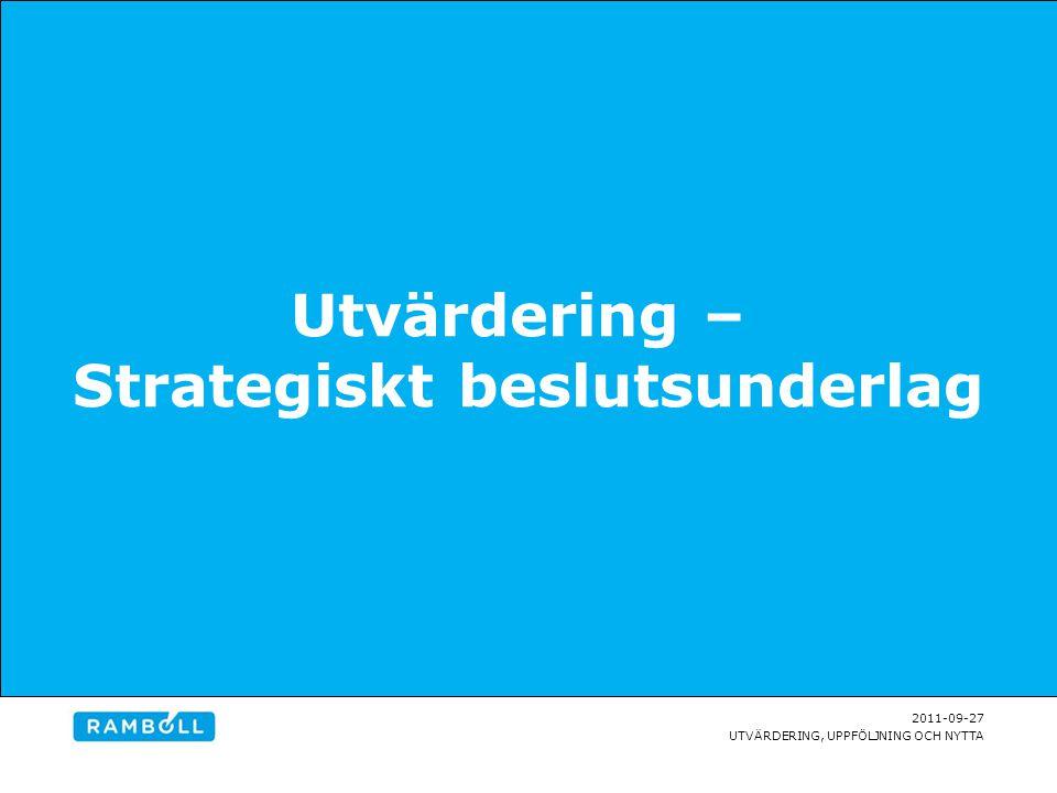 2011-09-27 UTVÄRDERING, UPPFÖLJNING OCH NYTTA UTVÄRDERINGENS GÅNG – ATT TÄNKA PÅ Förfrågan - utvärderingsdesign Dåld agenda Otydliga frågeställningar Ambitionsnivå Risker Projektstart – utvärderingsdesign fastställs i samarbete med uppdragsgivare (och när frågeställningen är slutligt definierad) Överens (frågeställningar och vad som ska göras) Förväntningar