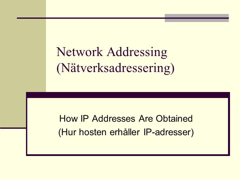 Statisk adresstilldelning Statiska IP-adresser Nätverksadministratören konfigurerar manuellt nätverksadresserna på varje host Används på utrustning som bör behålla sina IP-adresser, t ex Skrivare Servrar Viktigt att hålla en lista med använda statiska IP-adresser