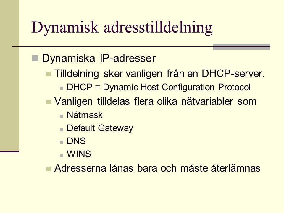 Dynamisk adresstilldelning Dynamiska IP-adresser Tilldelning sker vanligen från en DHCP-server. DHCP = Dynamic Host Configuration Protocol Vanligen ti
