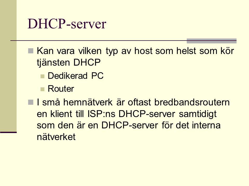 Konfigurering med DHCP DHCP-servern är konfigurerad med en pool av IP- adresser som kan tilldelas klienter En klient som behöver en IP-adress skickar ett DHCP Discover-meddelande som är ett broadcast Alla hostar på nätverket tar emot detta broadcast men bara DHCP-servrar kommer att svara Servrarna svarar med ett DHCP Offer med förslag på IP-adress till klienten Hosten skickar då ett DHCP Request till en server och ber om tillstånd att använda IP-adressen Servern svarar med ett DHCP Acknowledgment.