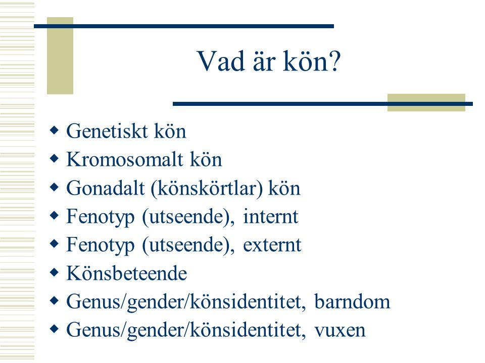 Diagnoser  CAIS/PAIS – androgenokänslighetssyndrom  CAH – adrenogenitalt syndrom  Klinefelter syndrom  Turner syndrom  Hypospadia  Brist på 5-alfareduktas (enzym)  Mikropenis  Klitorisförstoring  m.fl