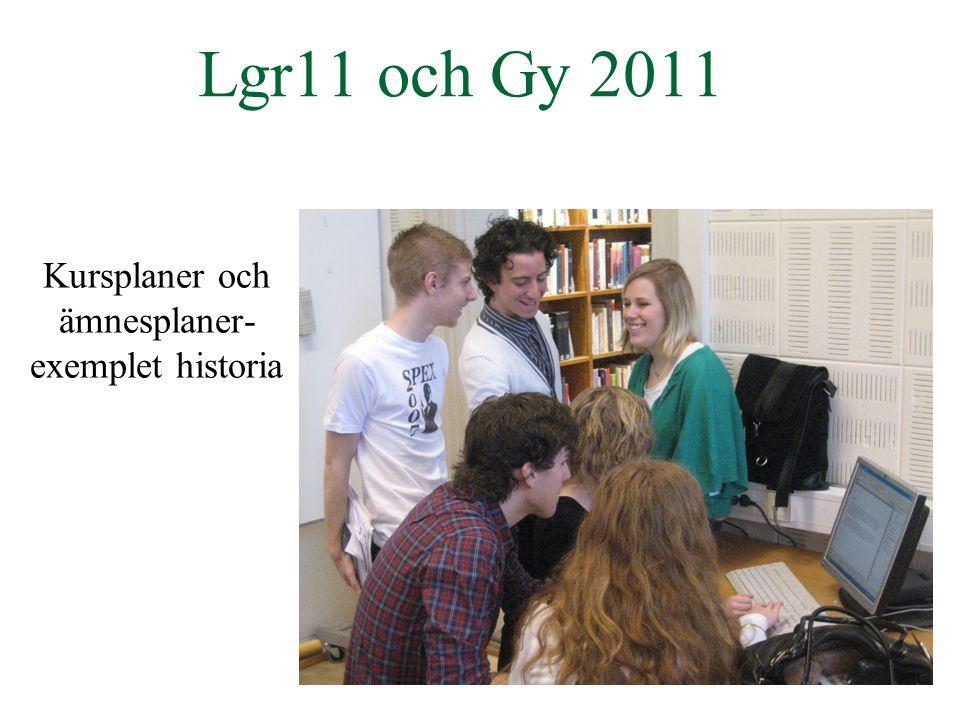 Kursplan i historia Lgr 11 Människans förståelse av det förflutna är inflätad i hennes föreställningar om samtiden och perspektiv på framtiden.
