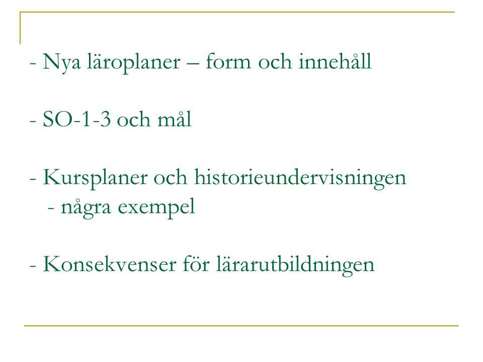 Historisk referensram och hur historia skapas i årskurs 4-6 Statsbildningar, kulturmöten och kristendomens införande i Norden, cirka 800–1500 Norden och Östersjöriket Sverige, cirka 1500– 1700 Ökat utbyte och jordbrukets omvandling, cirka 1700–1850