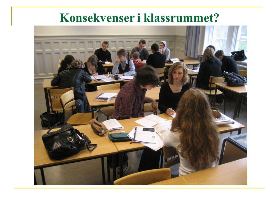 Konsekvenser i klassrummet?