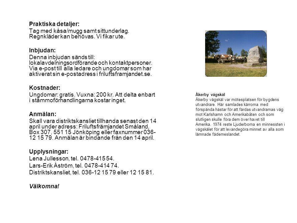 Hjärtligt välkomna till distriktsstämman 2009 Friluftsfrämjandet Småland Lessebo-Hovmantorps lokalavdelning Korpamoen I utvandrarromanerna berättas att Karl-Oskars och Kristinas torp låg endast fem grindar från Åkerby vägskäl .