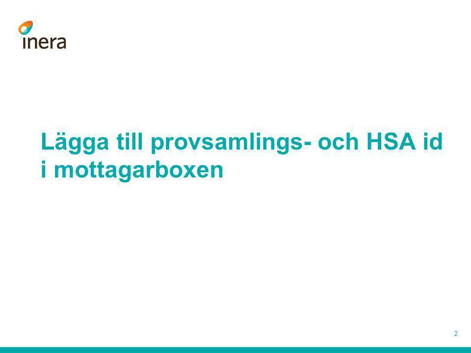 Lägga till provsamlings- och HSA id i mottagarboxen 2