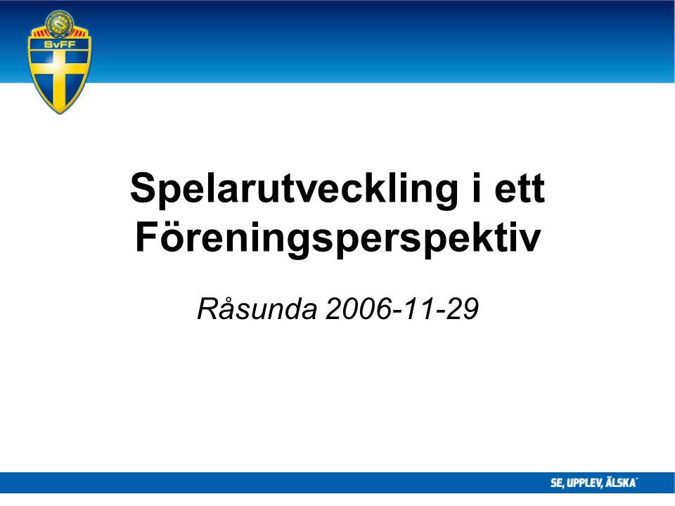 Spelarutveckling i ett Föreningsperspektiv Råsunda 2006-11-29