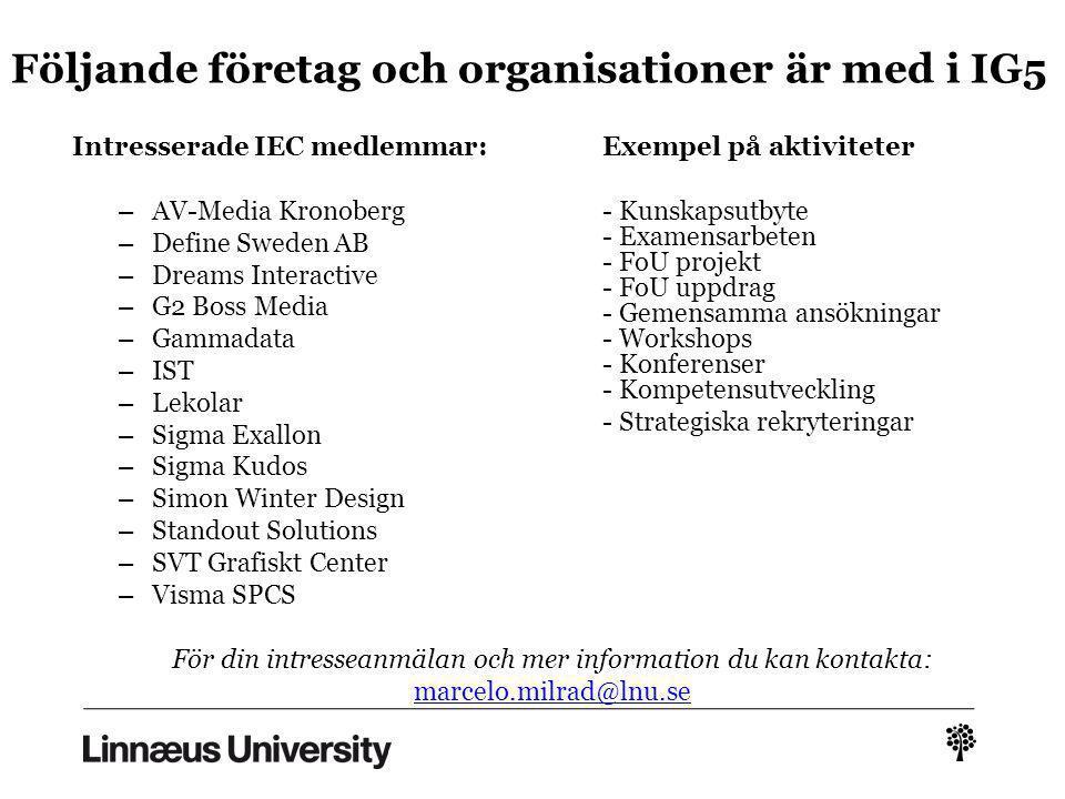 18/23 : ett pågående projekt Samarbete mellan akademi, industri och skolor i Sverige och utomlands Exempel: design och utveckling av mobila- och molnt