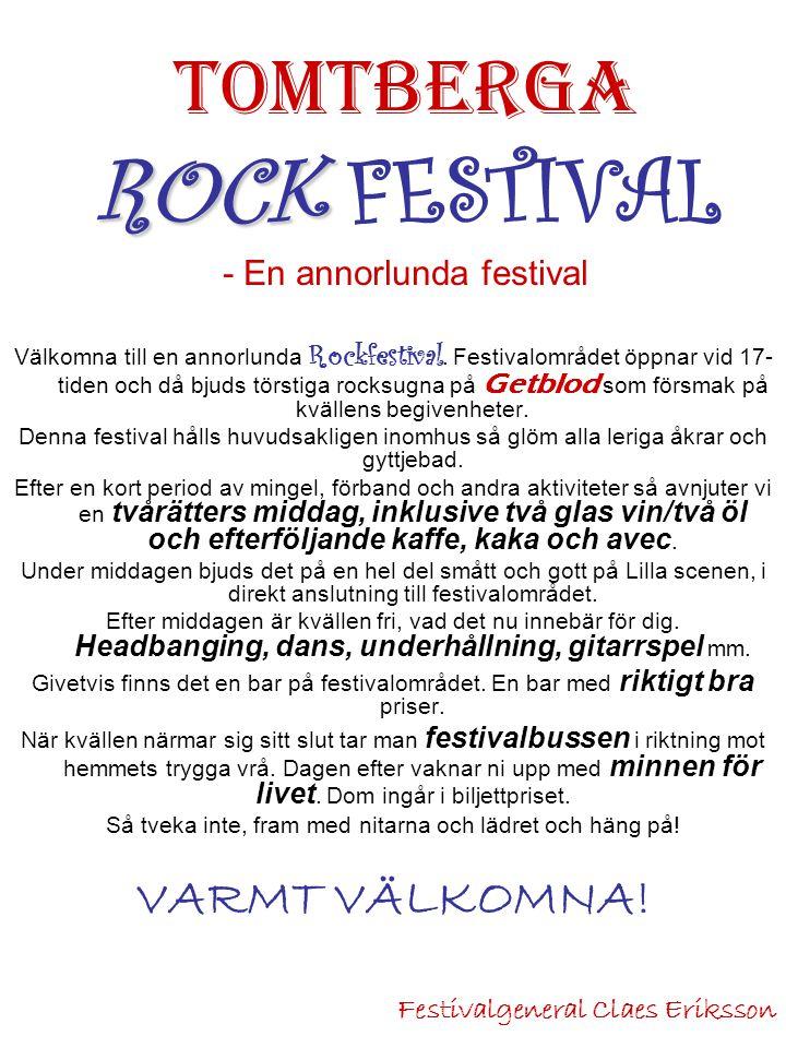 Välkomna till en annorlunda Rockfestival.