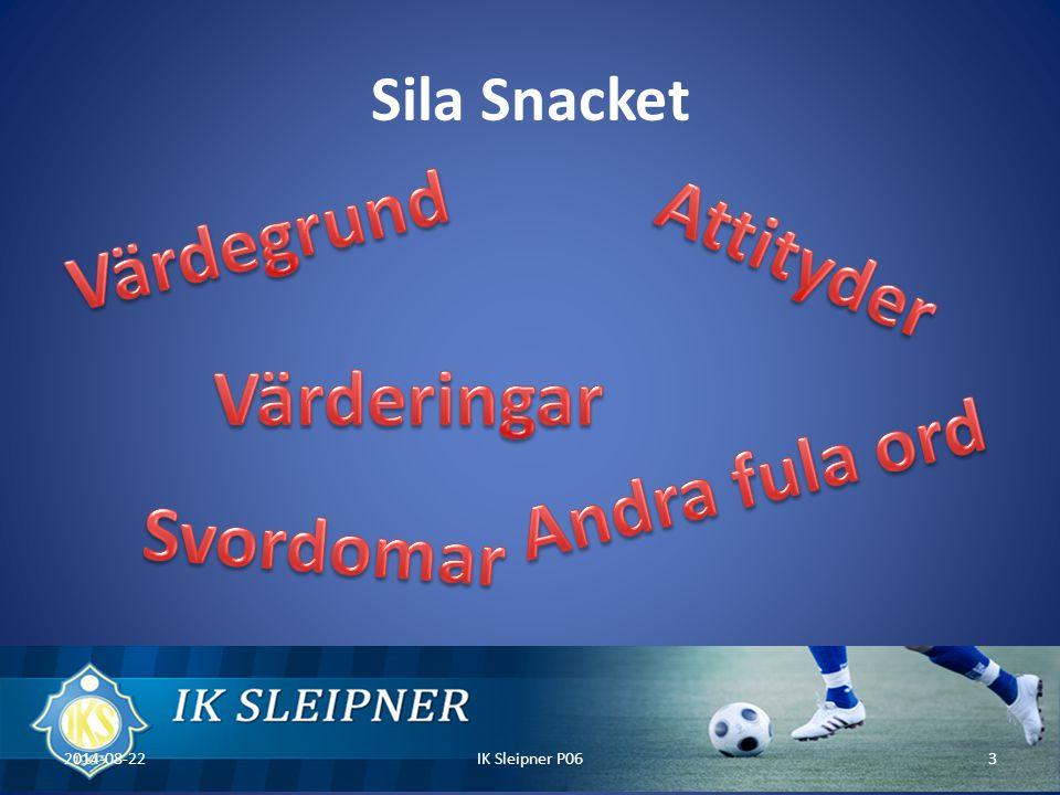 Sila Snacket Fotboll ska vara ett spel i - Glädje Gemenskap Kamratskap. 2014-08-22IK Sleipner P064