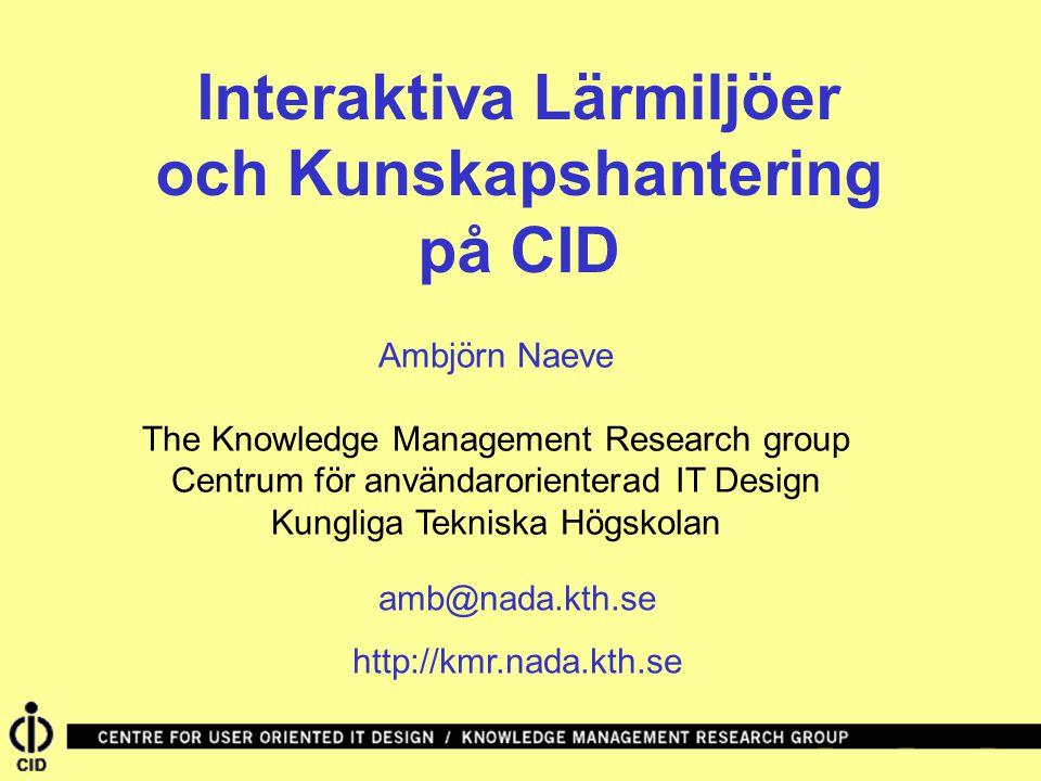 Några interaktiva lärmiljöprojekt på CID Begreppsnavigation och innehållspresentation Modellering av kunskapsområden Innehållsdesign Conzilla - en första prototyp av begreppsbrowser.