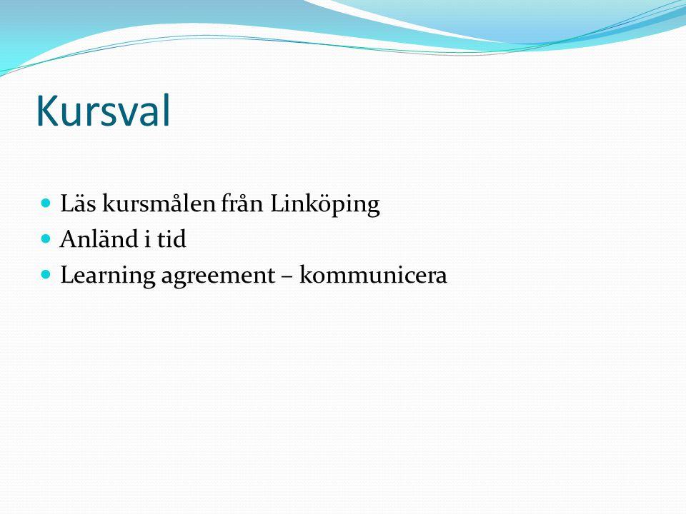 Kursval Läs kursmålen från Linköping Anländ i tid Learning agreement – kommunicera