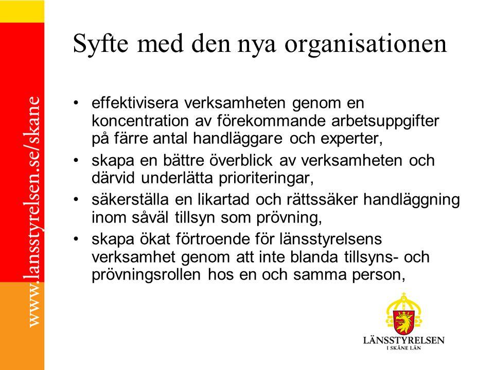 Syfte med den nya organisationen effektivisera verksamheten genom en koncentration av förekommande arbetsuppgifter på färre antal handläggare och expe