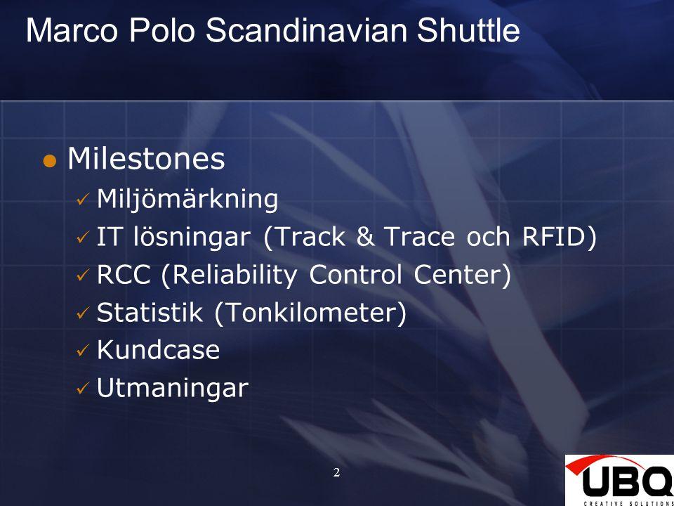 2 Marco Polo Scandinavian Shuttle Milestones Miljömärkning IT lösningar (Track & Trace och RFID) RCC (Reliability Control Center) Statistik (Tonkilometer) Kundcase Utmaningar
