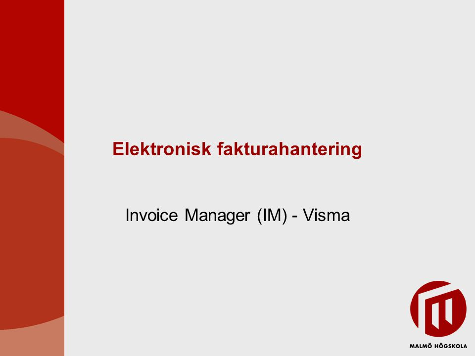 Elektronisk fakturahantering Invoice Manager (IM) - Visma
