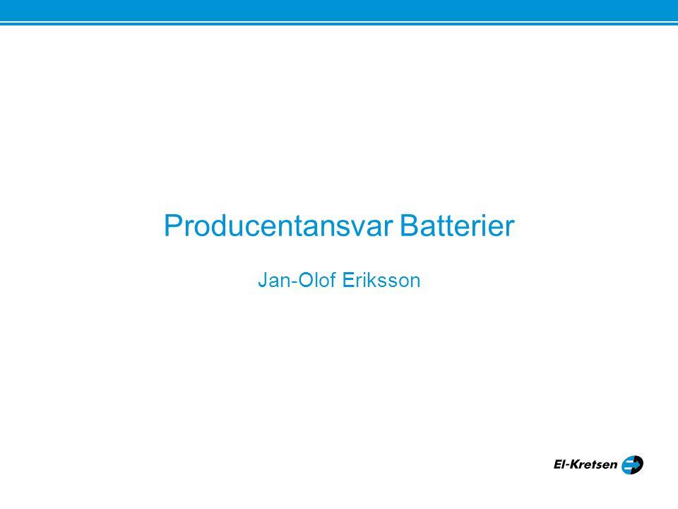 Producentansvar Batterier Jan-Olof Eriksson Stockholm 19/8 2009