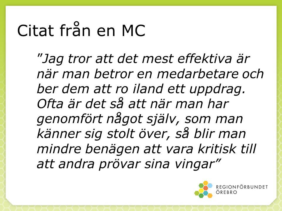 """Citat från en MC """"Jag tror att det mest effektiva är när man betror en medarbetare och ber dem att ro iland ett uppdrag. Ofta är det så att när man ha"""