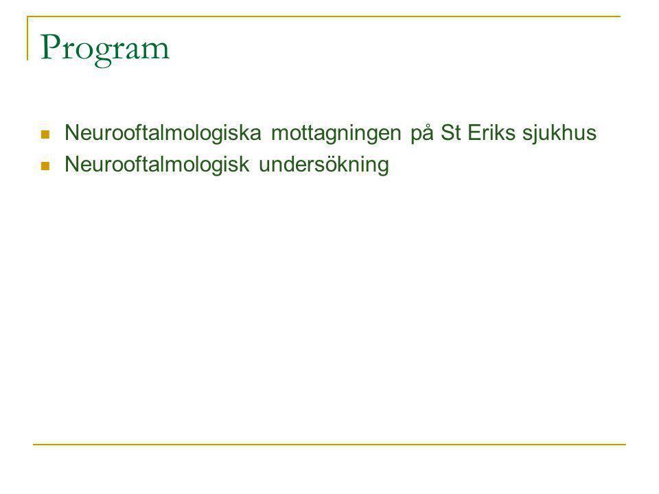Program Neurooftalmologiska mottagningen på St Eriks sjukhus Neurooftalmologisk undersökning