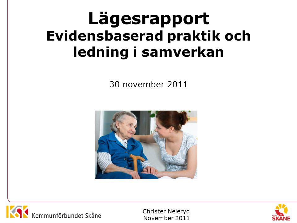 Lägesrapport Evidensbaserad praktik och ledning i samverkan 30 november 2011 Christer Neleryd November 2011