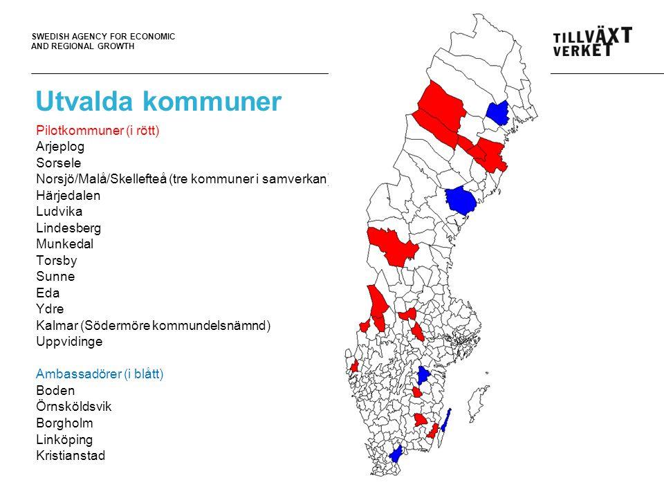 SWEDISH AGENCY FOR ECONOMIC AND REGIONAL GROWTH Utvalda kommuner Pilotkommuner (i rött) Arjeplog Sorsele Norsjö/Malå/Skellefteå (tre kommuner i samverkan) Härjedalen Ludvika Lindesberg Munkedal Torsby Sunne Eda Ydre Kalmar (Södermöre kommundelsnämnd) Uppvidinge Ambassadörer (i blått) Boden Örnsköldsvik Borgholm Linköping Kristianstad 4