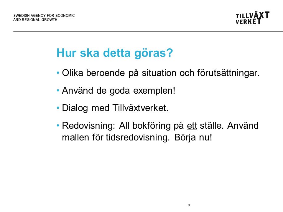 SWEDISH AGENCY FOR ECONOMIC AND REGIONAL GROWTH Hur ska detta göras.
