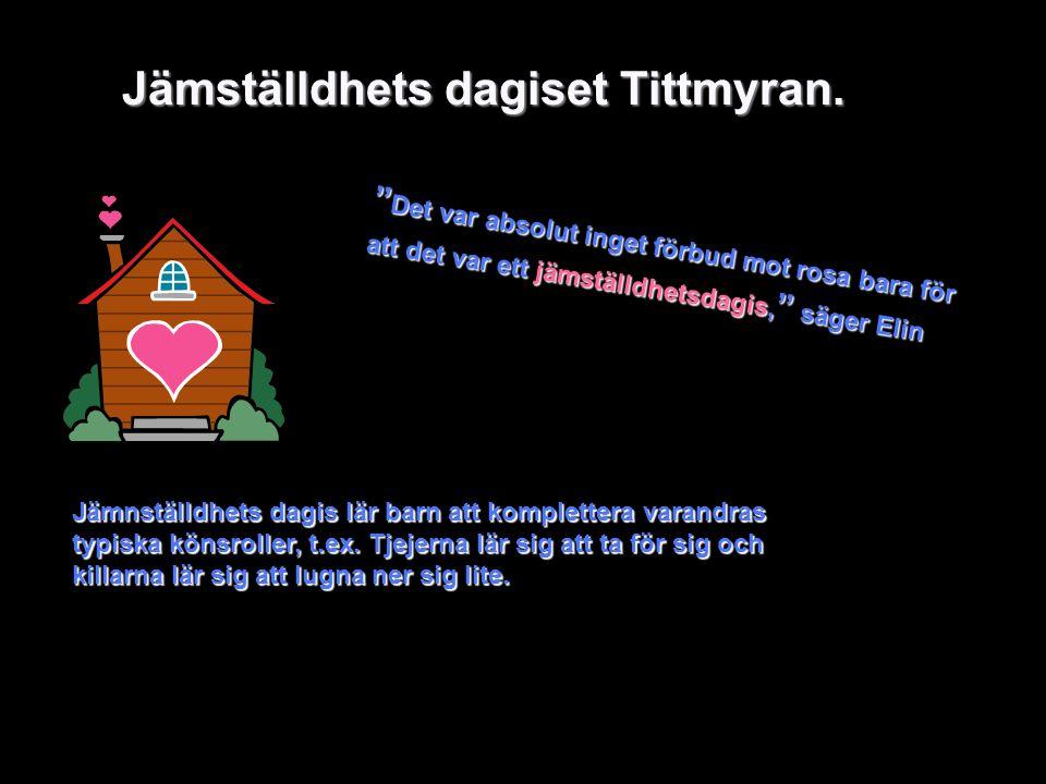 Jämställdhets dagiset Tittmyran.