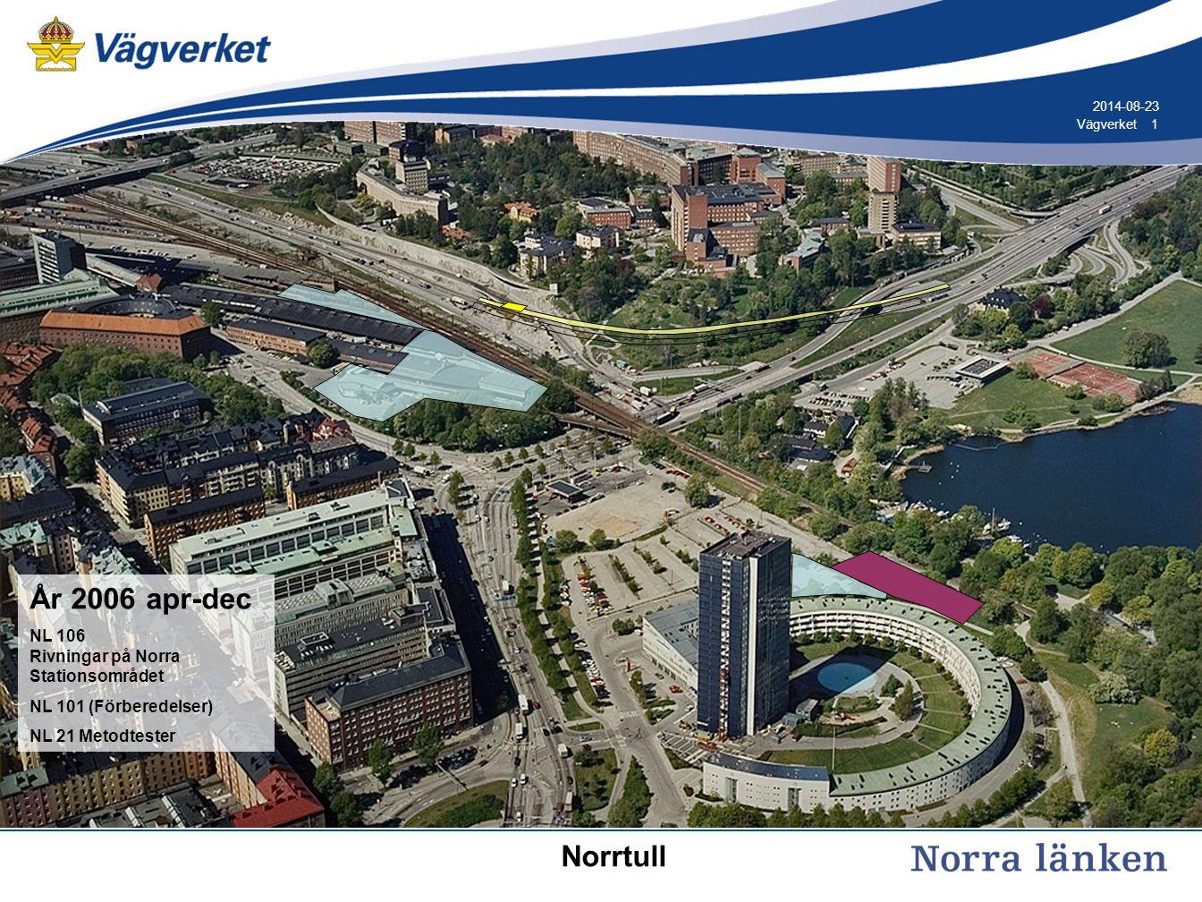 12 Vägverket 2014-08-23 År 2009 aug – jan 2010 NL 11 Berg- och betongtunnlar (blå) NL 12 Betongtunnlar (röd) NL 21 Rörtryckning och pilottunnlar (lila) Norrtull