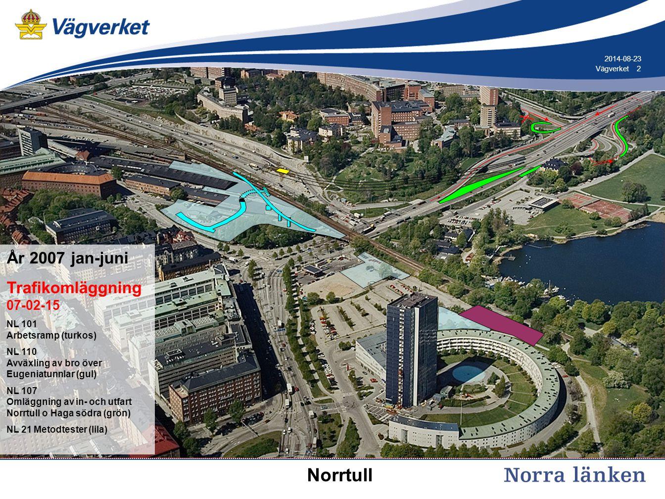3 3Vägverket 2014-08-23 År 2007 juli Trafikomläggning Eugeniatunneln NL 101 Arbetsramp samt järn- vägsomläggning (turkos) NL NL110 Bro m m i Eugeniatunnel.