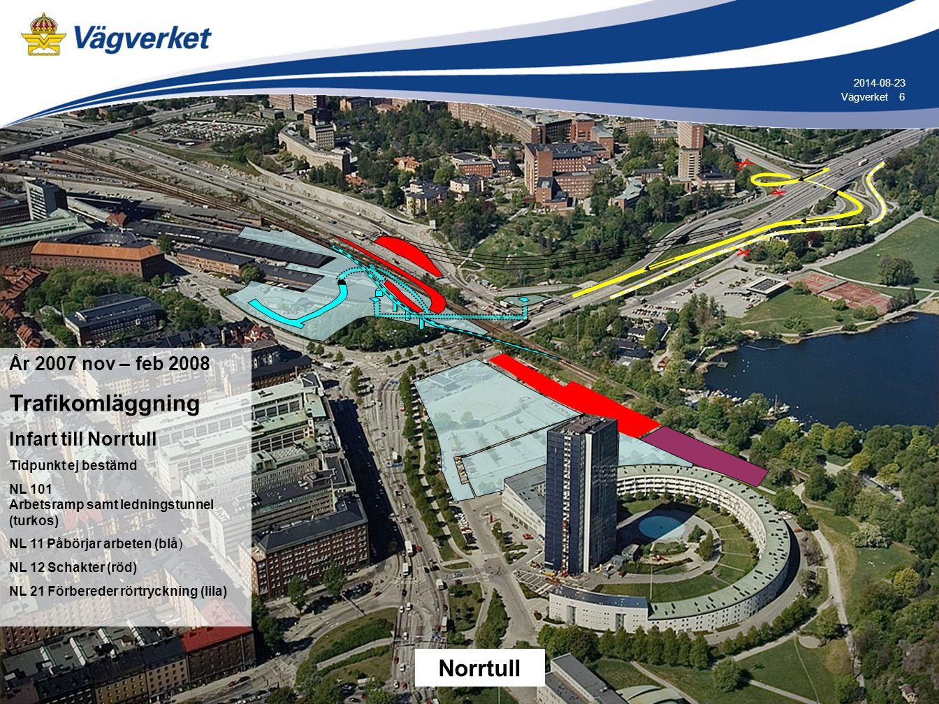 6 6Vägverket 2014-08-23 År 2007 nov – feb 2008 Trafikomläggning Infart till Norrtull Tidpunkt ej bestämd NL 101 Arbetsramp samt ledningstunnel (turkos