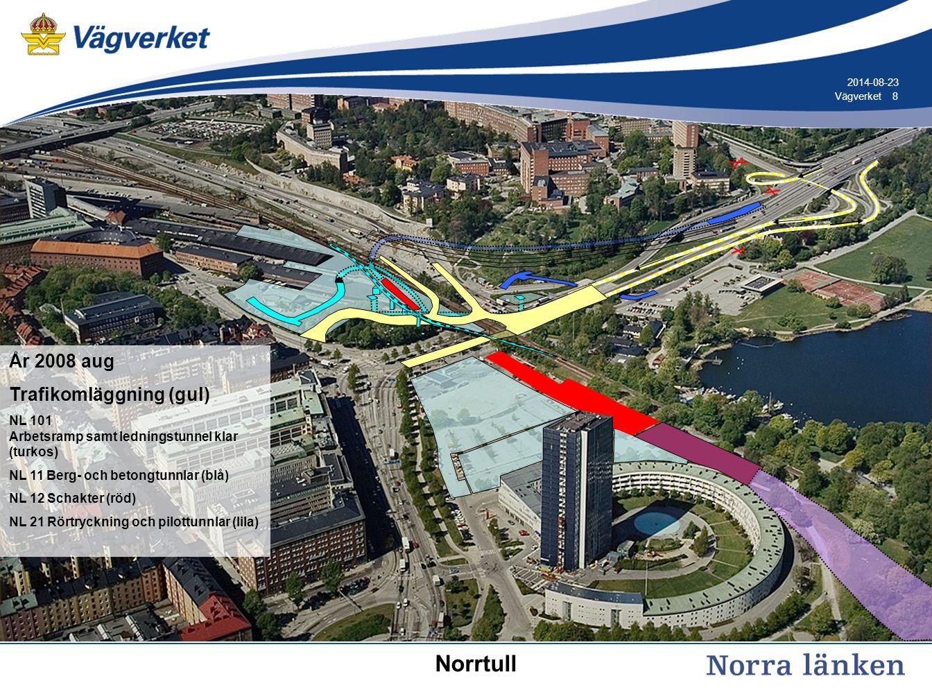 8 8Vägverket 2014-08-23 År 2008 aug Trafikomläggning (gul) NL 101 Arbetsramp samt ledningstunnel klar (turkos) NL 11 Berg- och betongtunnlar (blå) NL