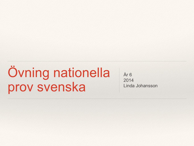 Övning nationella prov svenska År 6 2014 Linda Johansson