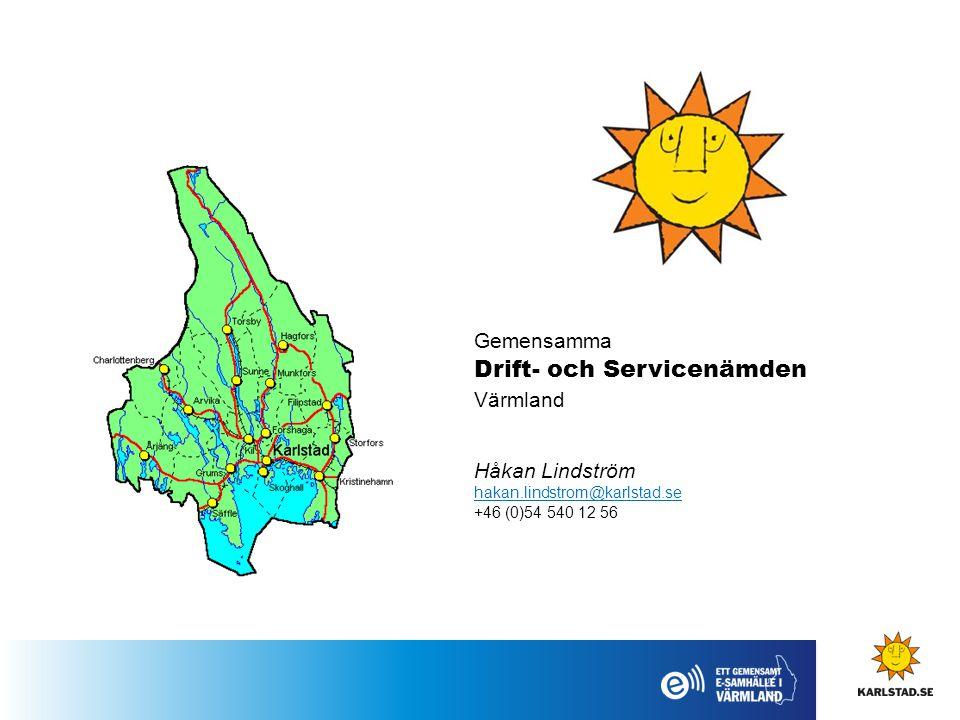 Gemensamma Drift- och Servicenämden Värmland Håkan Lindström hakan.lindstrom@karlstad.se +46 (0)54 540 12 56