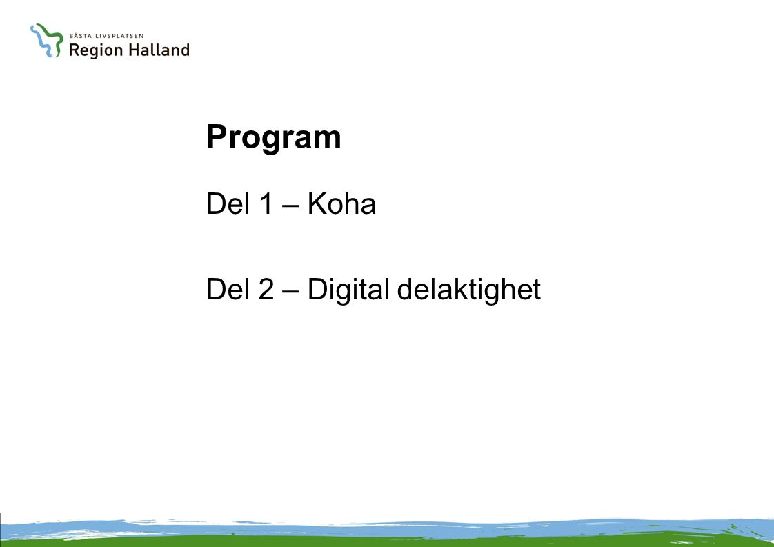 Program Del 1 – Koha Del 2 – Digital delaktighet