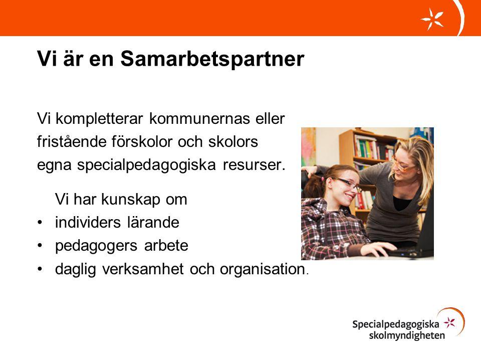 Vi är en Samarbetspartner Vi kompletterar kommunernas eller fristående förskolor och skolors egna specialpedagogiska resurser. Vi har kunskap om indiv