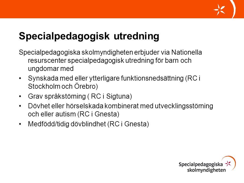 Specialpedagogisk utredning Specialpedagogiska skolmyndigheten erbjuder via Nationella resurscenter specialpedagogisk utredning för barn och ungdomar