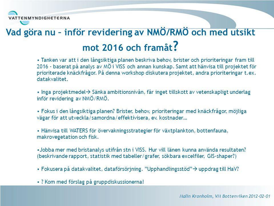 Vad göra nu – inför revidering av NMÖ/RMÖ och med utsikt mot 2016 och framåt .