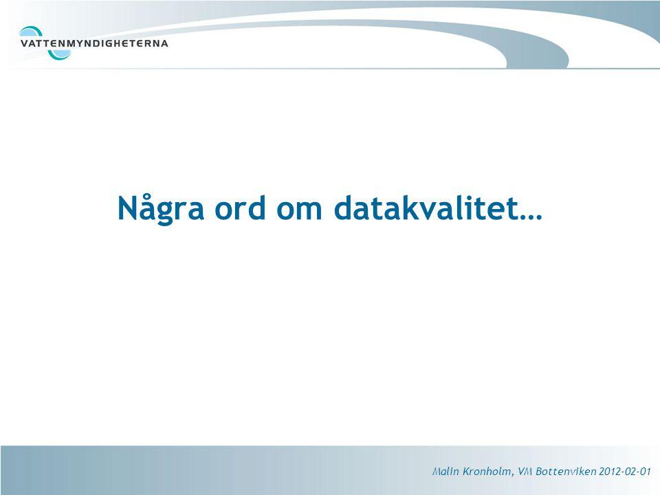 Några ord om datakvalitet…