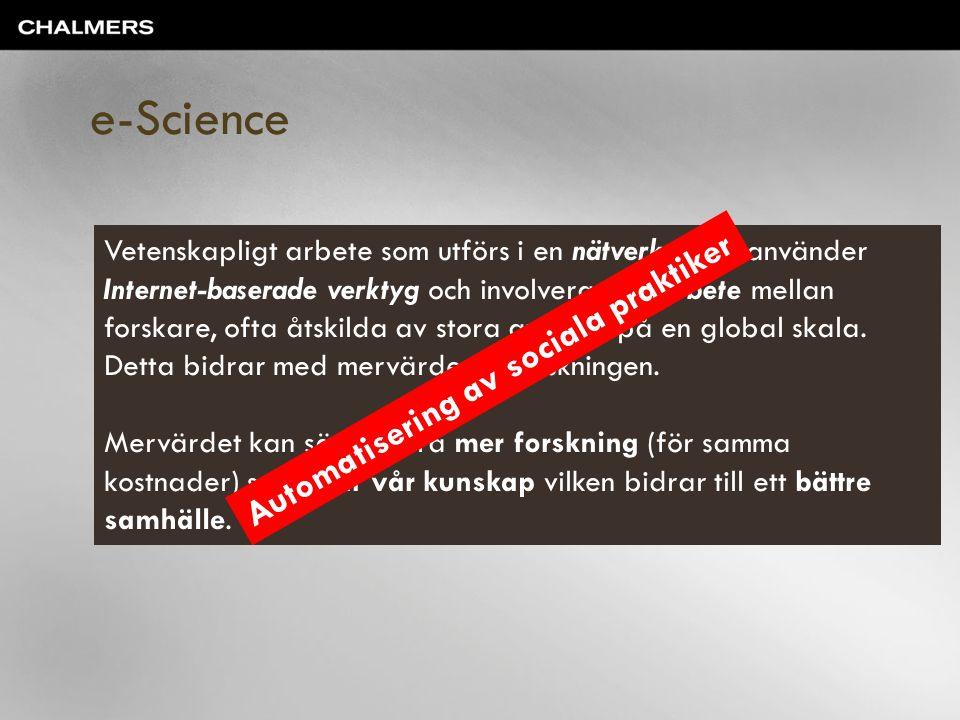 Vetenskapligt arbete som utförs i en nätverksmiljö, använder Internet-baserade verktyg och involverar samarbete mellan forskare, ofta åtskilda av stor