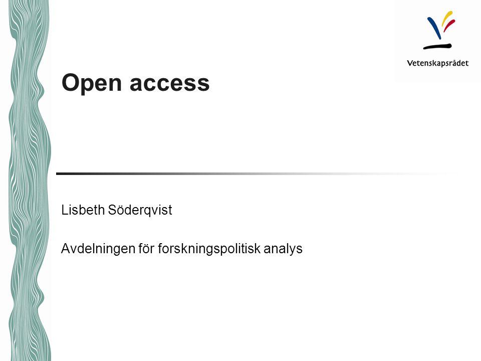 Open access Lisbeth Söderqvist Avdelningen för forskningspolitisk analys