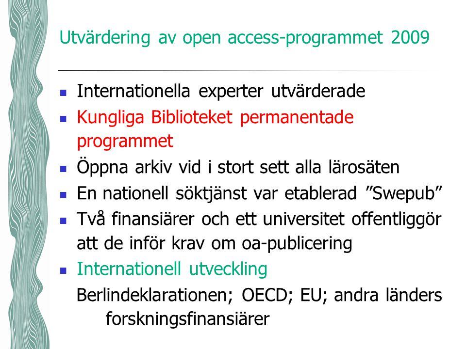 Utvärdering av open access-programmet 2009 Internationella experter utvärderade Kungliga Biblioteket permanentade programmet Öppna arkiv vid i stort s