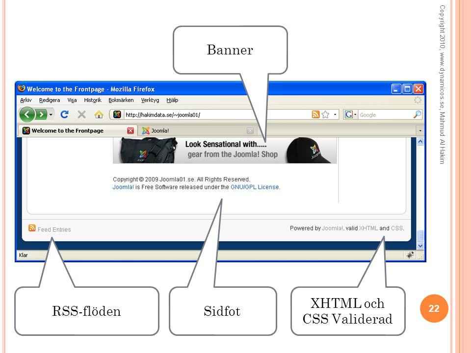 22 Copyright 2010, www.dynamicos.se, Mahmud Al Hakim Banner Sidfot RSS-flöden XHTML och CSS Validerad