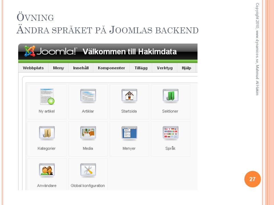 Ö VNING Ä NDRA SPRÅKET PÅ J OOMLAS BACKEND 27 Copyright 2010, www.dynamicos.se, Mahmud Al Hakim