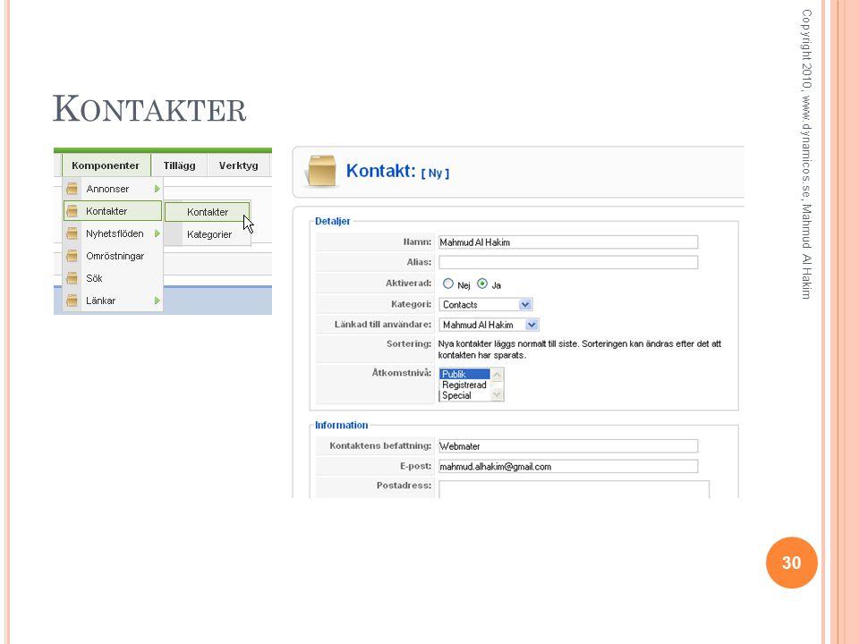 K ONTAKTER 30 Copyright 2010, www.dynamicos.se, Mahmud Al Hakim
